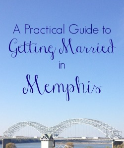a practical guide to getting married in memphis