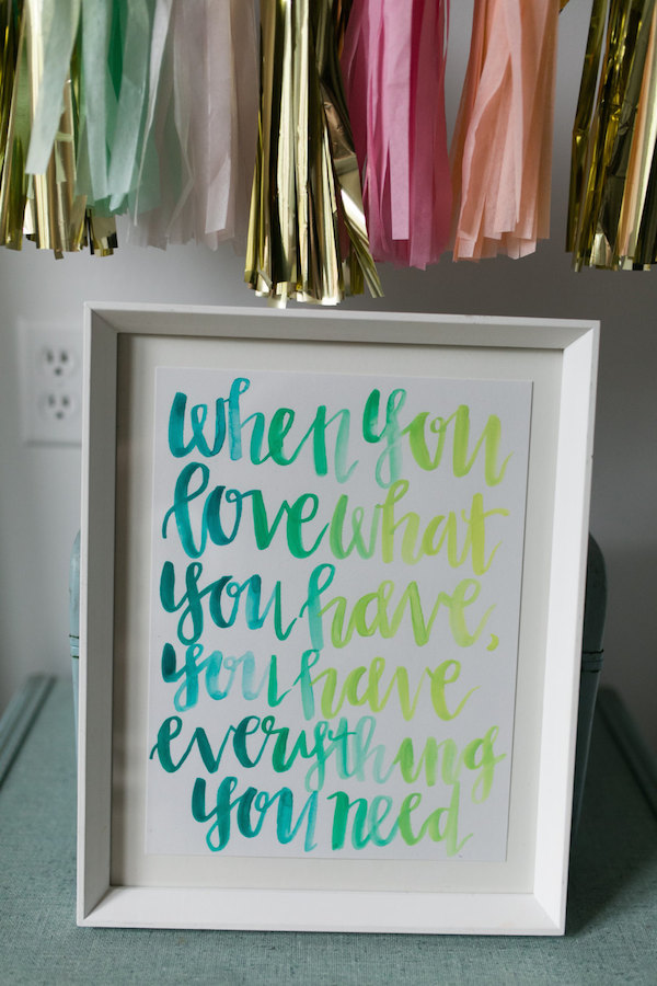 Watercolored quote When You Love What You Have You Have Everything You Need print by Once A Ginn