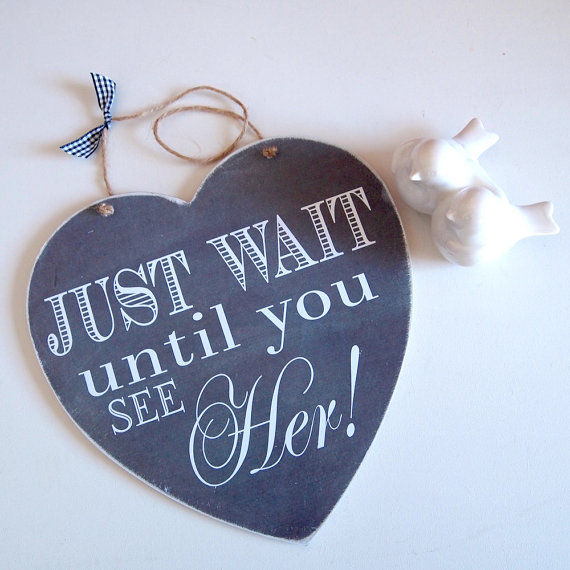 Just wait until you see her! Flower Girl Heart - Chalkboard Style Handmade Wedding Sign