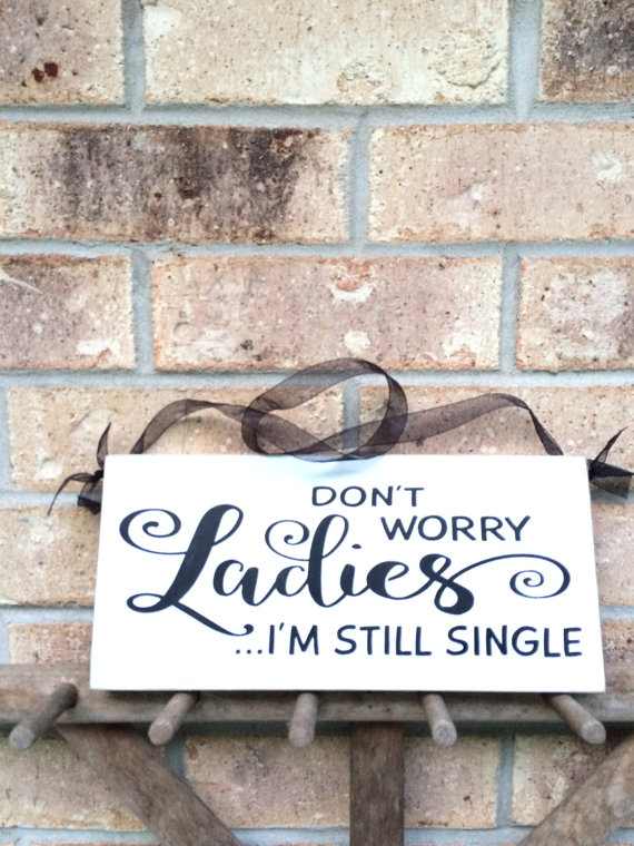 Primitive Rustic Wedding Ring Bearer Sign, Don't Worry Ladies I'm Still Single