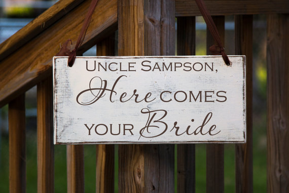 Uncle, Here Comes Your Bride Wedding Sign| 7in x 16in | Wedding Decoration, Rustic Wedding, Ring Barer, Flower Girl, Isle Sign