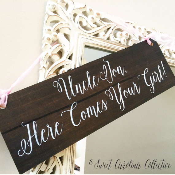 Uncle Here Comes Your Girl Ring Bearer Sign