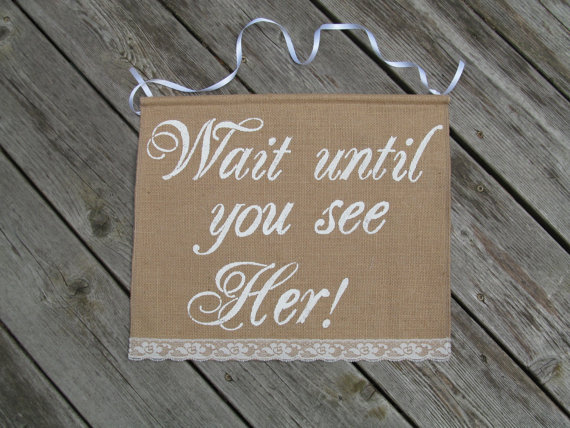 Wait until you see Her Banner - Here Comes The Bride Sign Burlap Wedding Banner